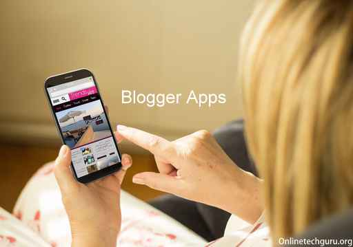 10 Best blogging apps Every Blogger Should Have In phone