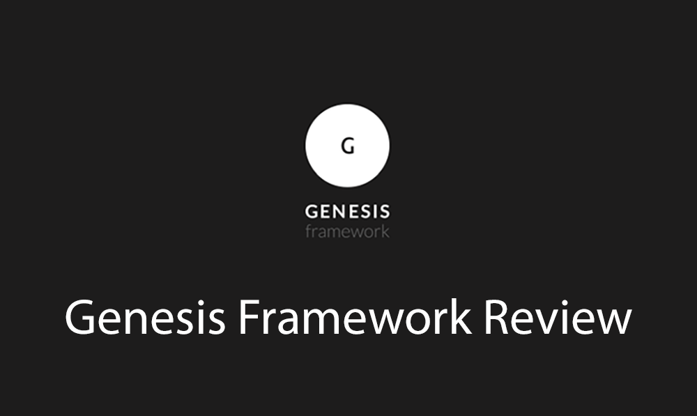 Genesis Framework Review