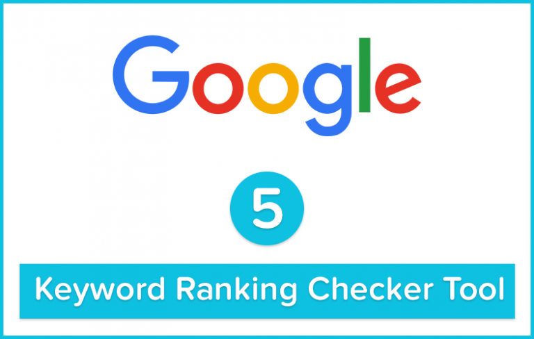 5 Awesome Online Tools to Check Keyword Ranking In Google