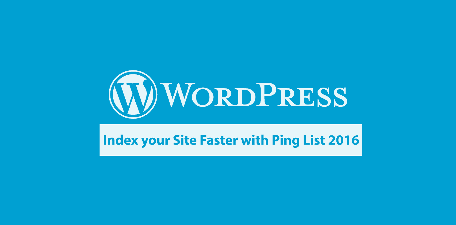 WordPress Ping List - Index your Blog Faster with WordPress Ping List