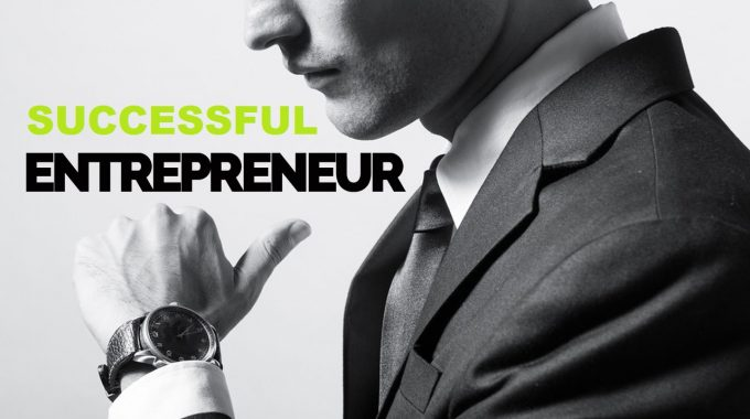 How To Become A Successful Entrepreneur?