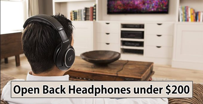 8 Best Open Back Headphones under $200 – Exclusive List Revealed